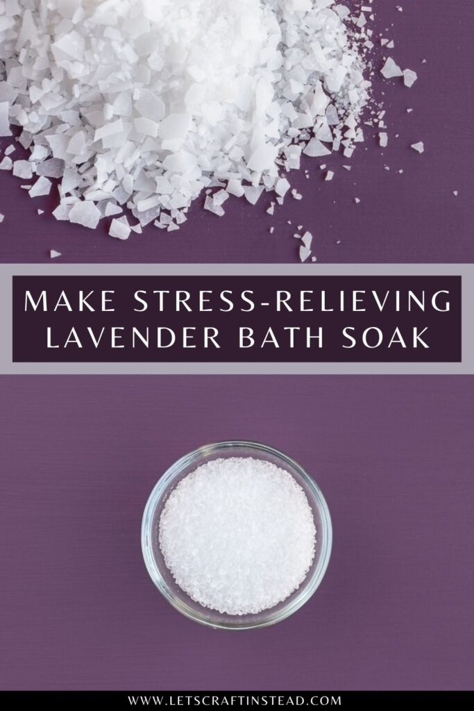 pinnable graphic about how to make stress-relieving lavender bath soak with text overlay