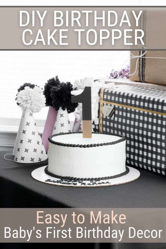 pinnable graphic about how to make a first birthday cake topper with images and text overlay