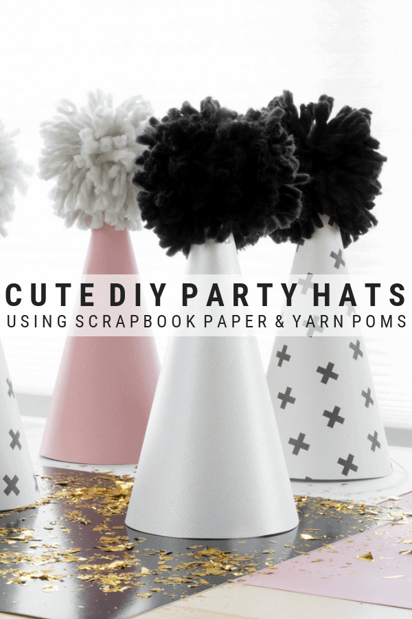 pinnable graphic about how to make DIY scrapbook paper and yarn pom pom party hats including images and text overlay