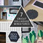 7 DIY Dollhouse Miniatures Made With Cricut Maker