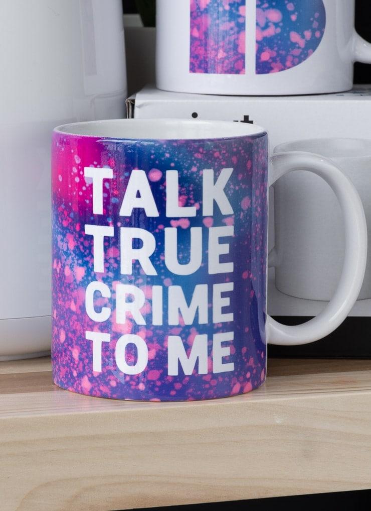 finished Infusible Ikk talk true crime to me mug