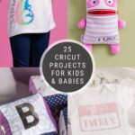 25 Personalized Cricut Projects for Kids and Babies