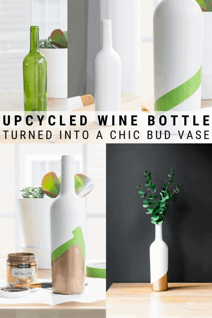 pinnable graphic about how to upcycle a wine bottle and turn it into a chic bud vase including images and text overlay