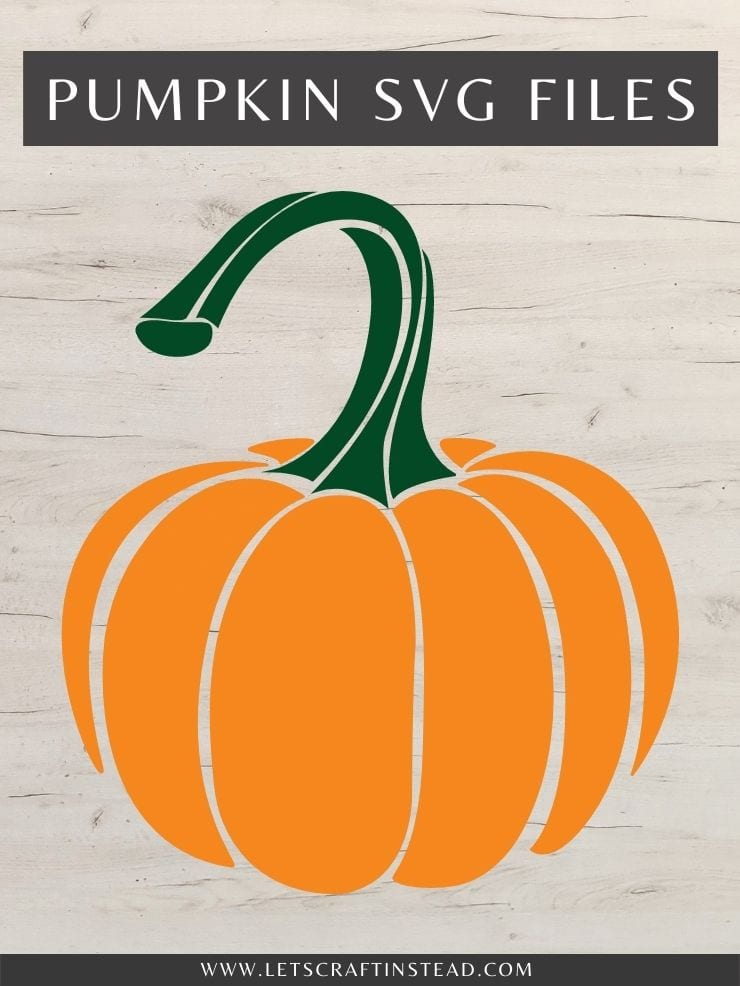 orange and green pumpkin image with text overlay that says Pumpkin SVG Files