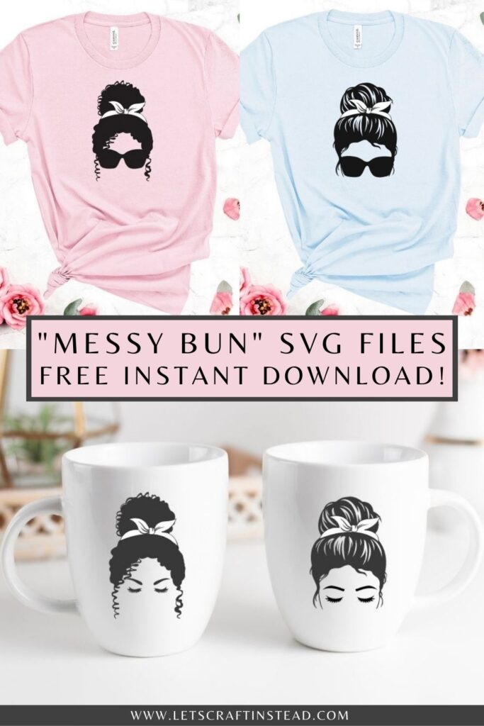 free messy bun svg files for instant download mocked up on t-shirts and coffee cups including text overlay