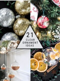 pinnable graphic about 21 easy clear ball ornament ideas including images and text overlay